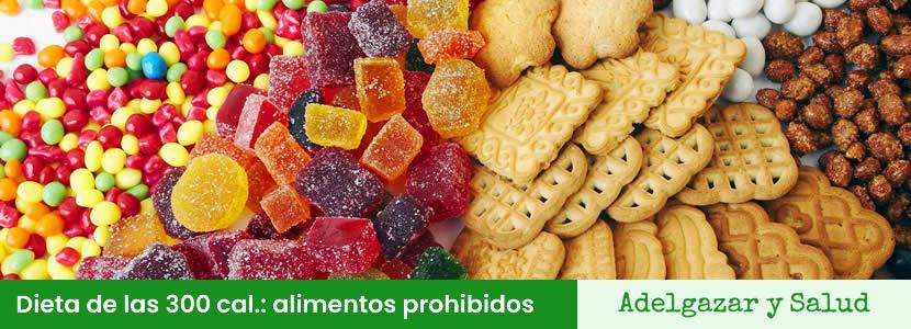dieta de las 300 calorias alimentos prohibidos