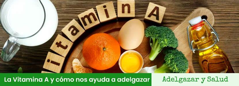 La Vitamina A y cómo nos ayuda a adelgazar