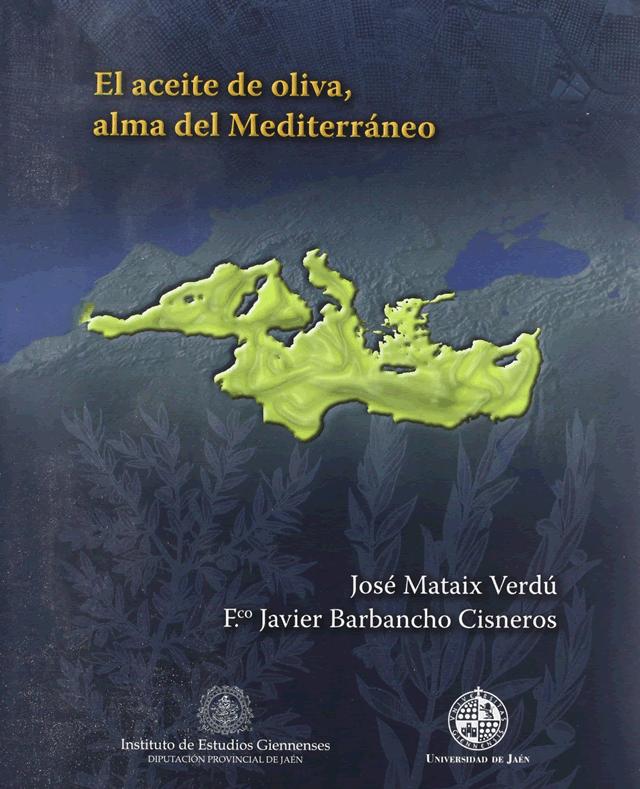 jose mataix verdu - el aceite de oliva, alma del mediterráneo
